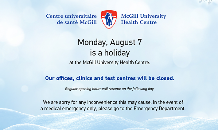 Monday, August 7 is a holiday at the MUHC