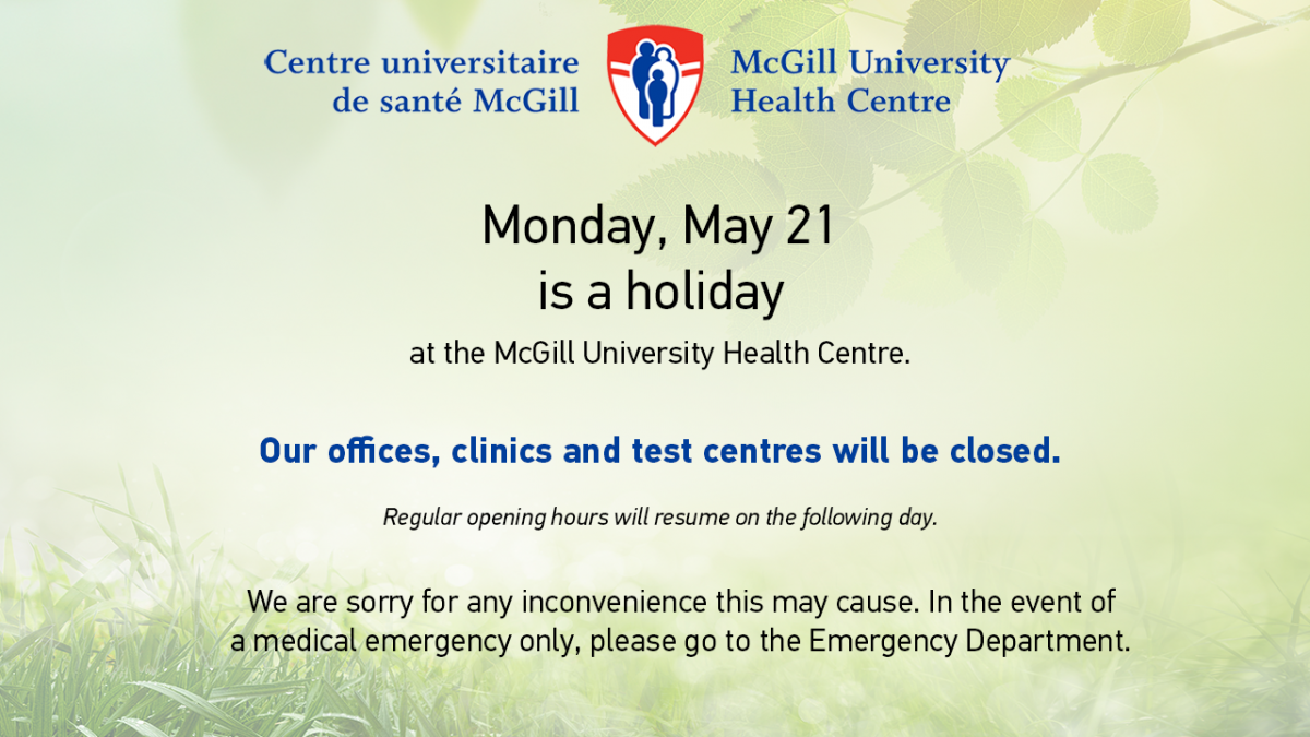 Monday, May 21 is a holiday at the McGill University Health Centre