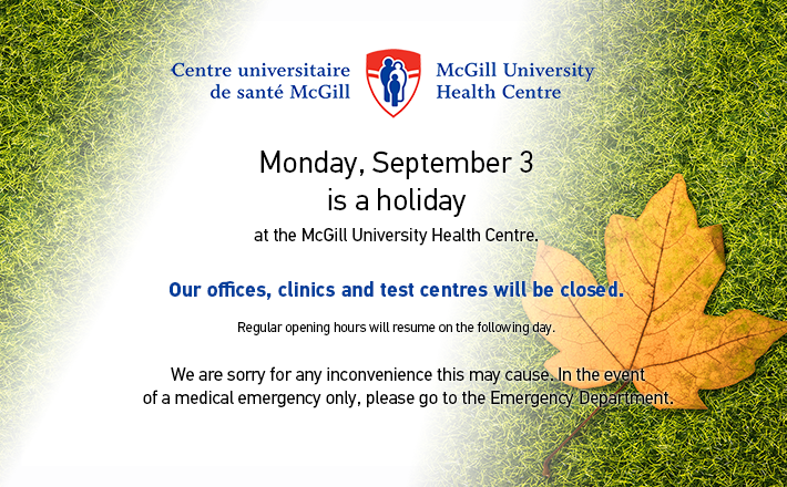 Monday, September 3 is a holiday at the McGill University Health Centre